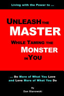 Unleash the Master     While Taming the Monster     in You