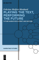 Playing the Text  Performing the Future