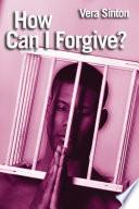 How Can I Forgive