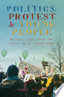 """""""Politics, Protest and Young People: Political Participation and Dissent in 21st Century Britain"""" by Sarah Pickard"""