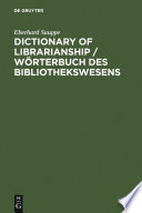 Dictionary Of Librarianship W Rterbuch Des Bibliothekswesens W Rterbuch Des Bibliothekswesens