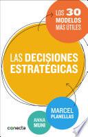 Las decisiones estratégicas  : Los 30 modelos más útiles