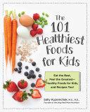 101 Healthiest Foods for Kids Pdf/ePub eBook