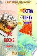 A Ruby Steele Cozy Mystery Bundle  On the Rocks  Book 1  and Extra Dirty  Book 2  Book