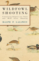 Wildfowl Shooting   Containing Chapters on  Swan and Wild Geese Shooting