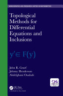 Topological Methods for Differential Equations and Inclusions