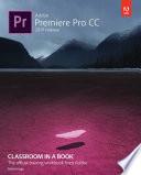 Adobe Premiere Pro CC Classroom in a Book  2019 Release  Book PDF