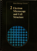 Basic Biology Course Unit 1  Volume 2  Electron Microscopy and Cell Structure