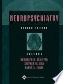 """Neuropsychiatry"" by Randolph B. Schiffer, Stephen M. Rao, Barry S. Fogel"