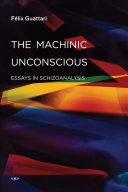The Machinic Unconscious