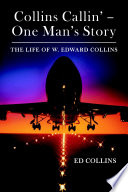 Collins Callin' – One Man's Story: The Life of W. Edward Collins
