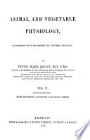 Animal and Vegetable Physiology, Considered with Reference to Natural Theology