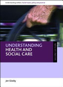 Understanding health and social care  second edition