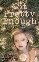 Not Pretty Enough