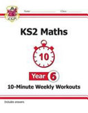 New KS2 Maths 10-Minute Weekly Workouts - Year 6