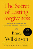 The Secret Of Lasting Forgiveness
