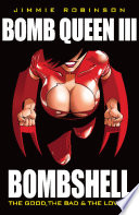 Bomb Queen Vol  III  Bombshell  The Good The Bad   The Lovely