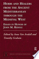 Herbs and Healers from the Ancient Mediterranean through the Medieval West