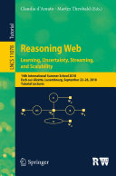 Reasoning Web  Learning  Uncertainty  Streaming  and Scalability