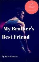 My Brother's Best Friend Book One