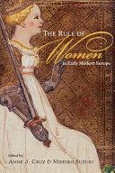 The Rule of Women in Early Modern Europe