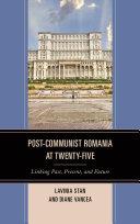 Post Communist Romania at Twenty Five