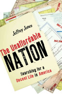The Unaffordable Nation: Searching for a Decent Life in America