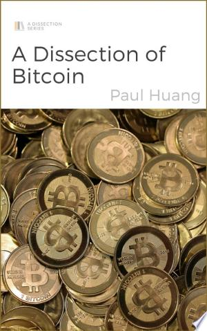 Download A Dissection of Bitcoin Free Books - Dlebooks.net