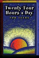 Twenty Four Hours a Day for Teens