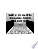 Guide for the Use of the International System of Units (SI)