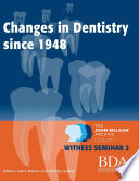 The Changes In Dentistry Since 1948 The John Mclean Archive A Living History Of Dentistry Witness Seminar 2