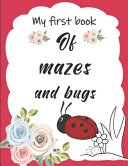 My First Book of Mazes and Bugs Book PDF