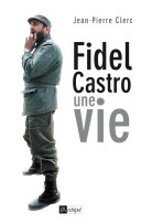 Fidel Castro Une Vie