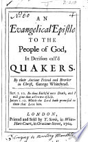 An Evangelical Epistle to the People of God, in derision call'd Quakers