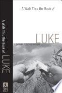 A Walk Thru the Book of Luke  Walk Thru the Bible Discussion Guides
