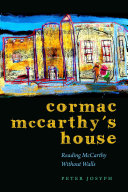 Cormac McCarthy's House: Reading McCarthy Without Walls