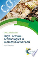 High Pressure Technologies in Biomass Conversion Book