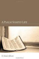 A Psalm Shaped Life