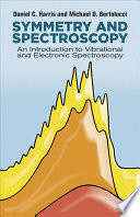 Symmetry and spectroscopy : an introduction to vibrational and electronic spectroscopy