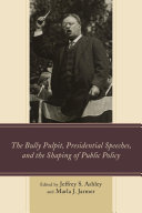 The Bully Pulpit  Presidential Speeches  and the Shaping of Public Policy