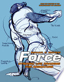 """Force: Dynamic Life Drawing for Animators"" by Michael D. Mattesi"