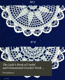 The lady's book of useful and ornamental crochet work