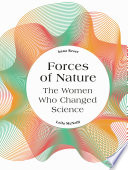 link to Forces of nature : the women who changed science in the TCC library catalog