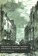 Old and New London: a Narrative of Its History, Its People, and Its Places ...