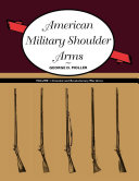 American Military Shoulder Arms  Volume I