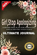 Girl Stop Apologizing Ultimate Journal