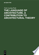 The language of architecture. A contribution to architectural theory