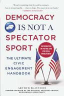 Democracy Is Not a Spectator Sport