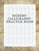Modern Calligraphy Practice Book: Modern Calligraphy Set for Beginners, Modern Calligraphy Practice Sheets.