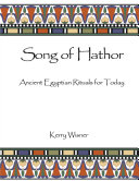 Song of Hathor   Ancient Egyptian Ritual for Today